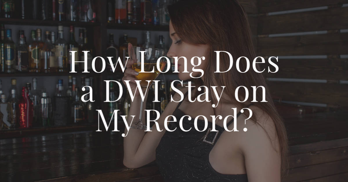 How Long Does a DWI Stay on My Record?