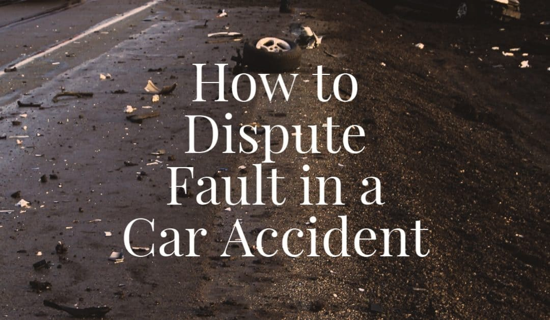 How to Dispute Fault in A Car Accident