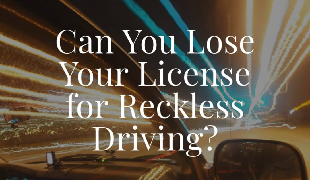 Can You Lose Your License for Reckless Driving?