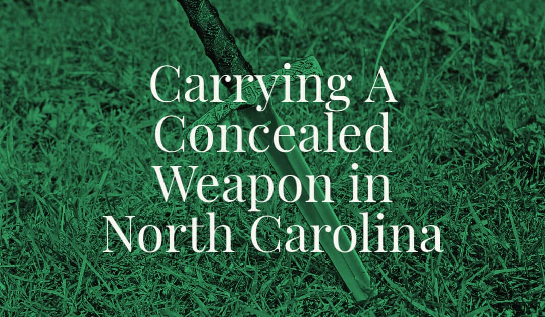 Carrying A Concealed Weapon in North Carolina