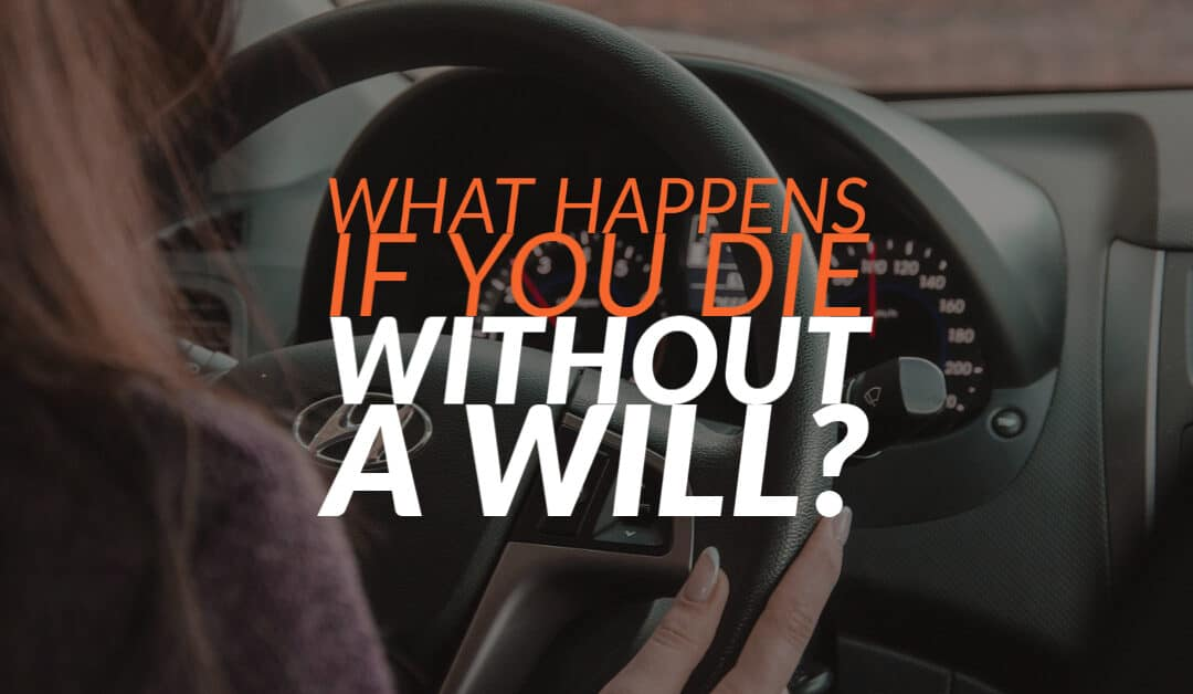 What Happens if You Die Without a Will