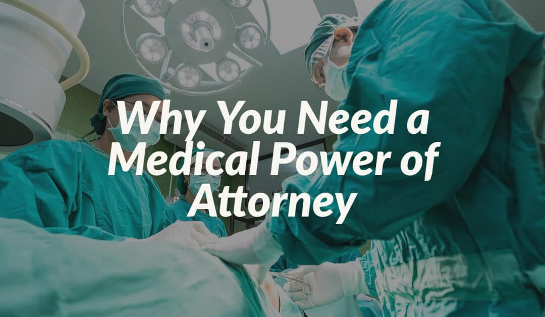 Why You Need a Medical Power of Attorney