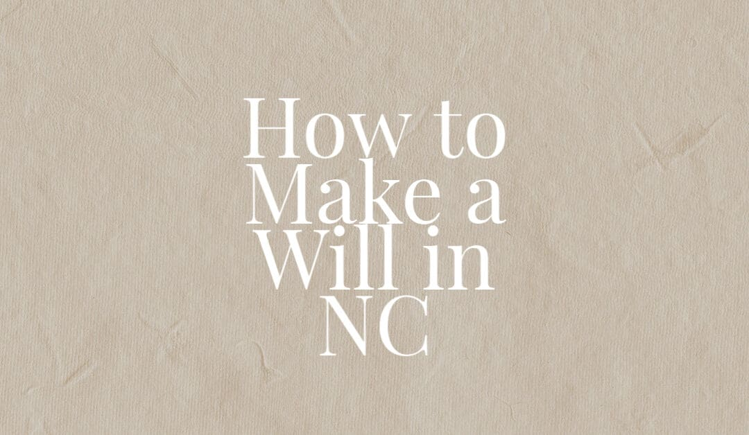 How to Make a Will in NC
