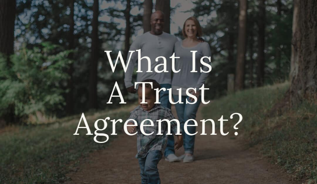 What Is A Trust Agreement?